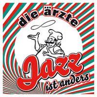 die-aerzte-jazz-ist-anders.jpg