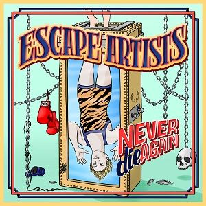 escape-artists-never-die-again.jpg