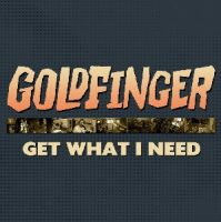 goldfinger-get-what-i-need-quarantine.jpg
