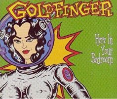 goldfinger-here-in-your-bedroom.jpg
