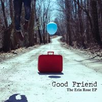 good-friend-the-erin-rose-ep.jpg