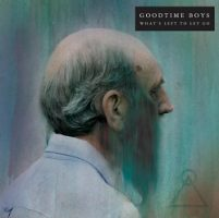 goodtime-boys-whats-left-to-let-go.jpg