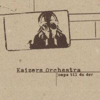 kaizersorchestraompa.jpg