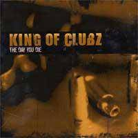 king-of-clubz-the-day-you-die.jpg