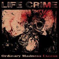 life-crime-ordinary-madness-excess.jpg