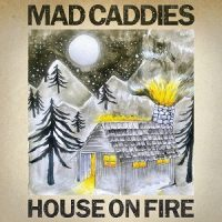 mad-caddies-house-on-fire.jpg