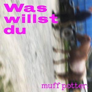 muff-potter-was-willst-du.jpg