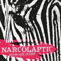 narcolaptic-never-fall-in-line.jpg
