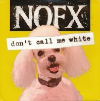 nofx-dont-call-me-white.jpg
