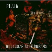 plain-bulldoze-your-dreams.jpg