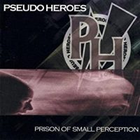 pseudo-heroes-prison-of-small-perception.jpg