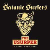 satanic-surfers-the-usurper.jpg