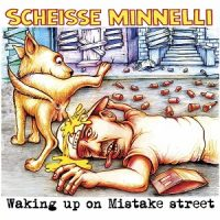 scheisse-minnelli-waking-up-on-mistake-street.jpg