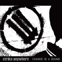 strike-anywhere-change-is-a-sound.jpg