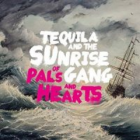 tequila-and-the-sunrise-gang-of-pals-and-hearts.jpg