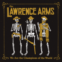 the-lawrence-arms-we-are-the-champions-of-the-world.png