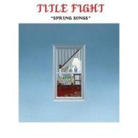title-fight-spring-songs.jpg